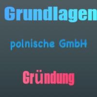Rechtsgrundlagen polnische GmbH